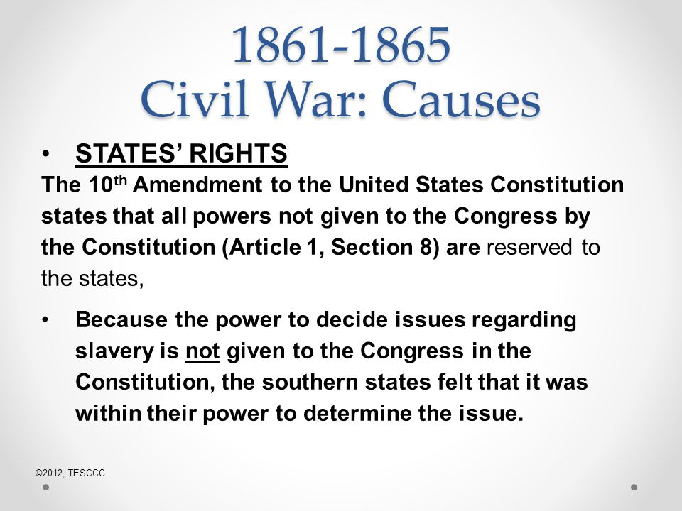 1861-1865 Civil War: Causes STATES' RIGHTS