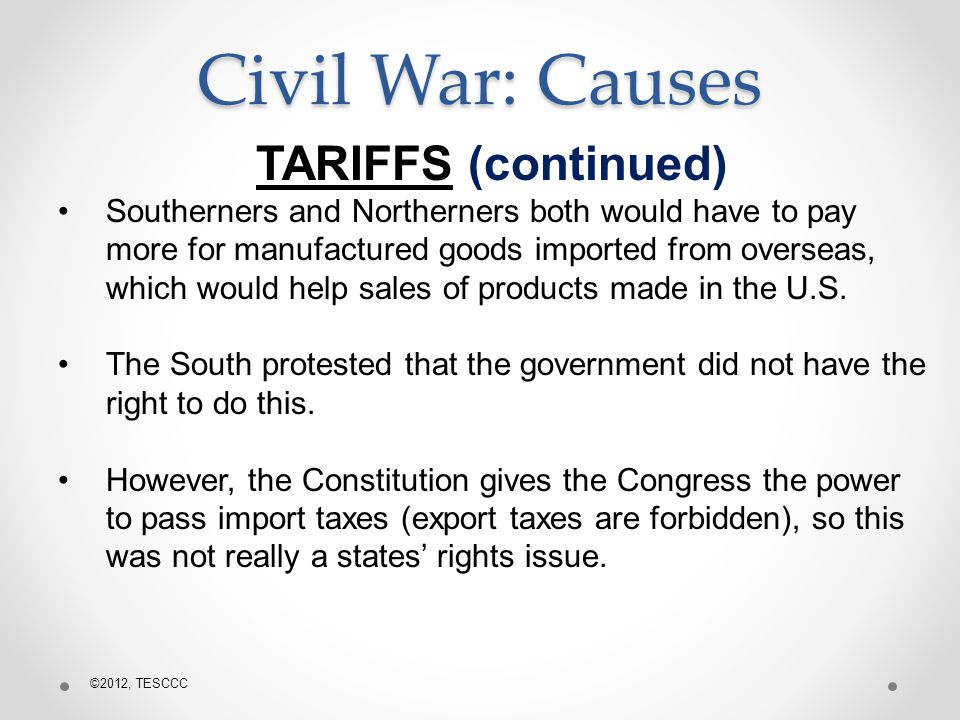 Civil War: Causes TARIFFS (continued)
