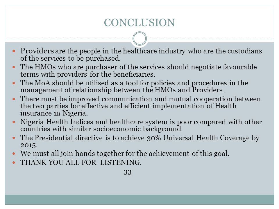 CONCLUSION Providers are the people in the healthcare industry who are the custodians of the services to be purchased.