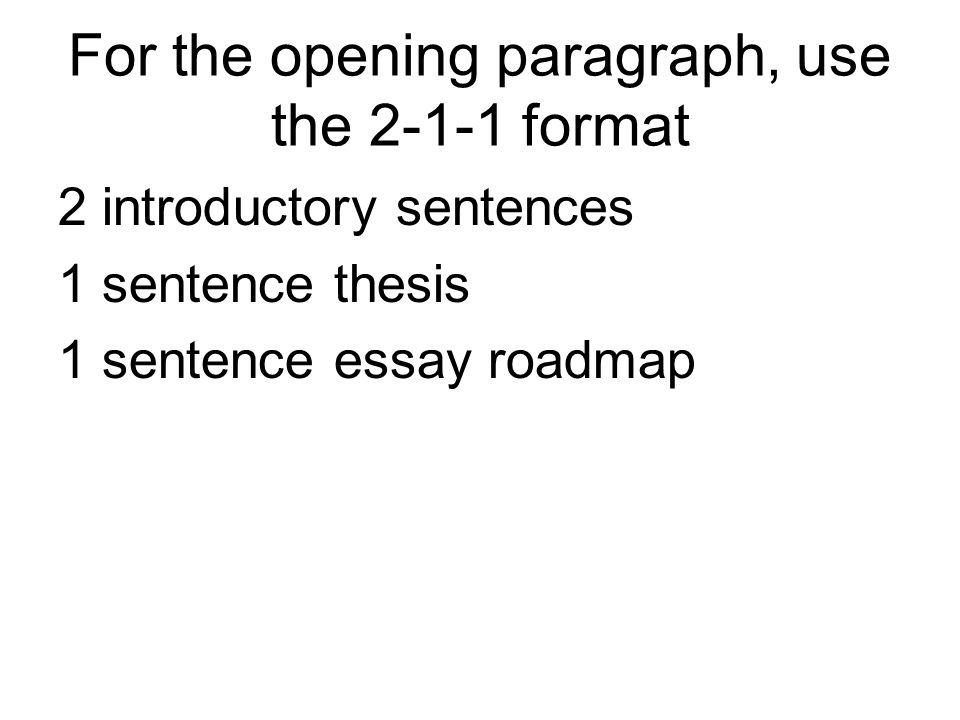 For the opening paragraph, use the 2-1-1 format