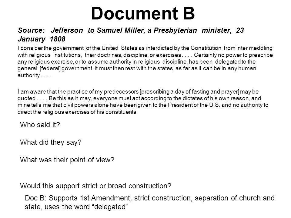 Document B Source: Jefferson to Samuel Miller, a Presbyterian minister, 23 January 1808.