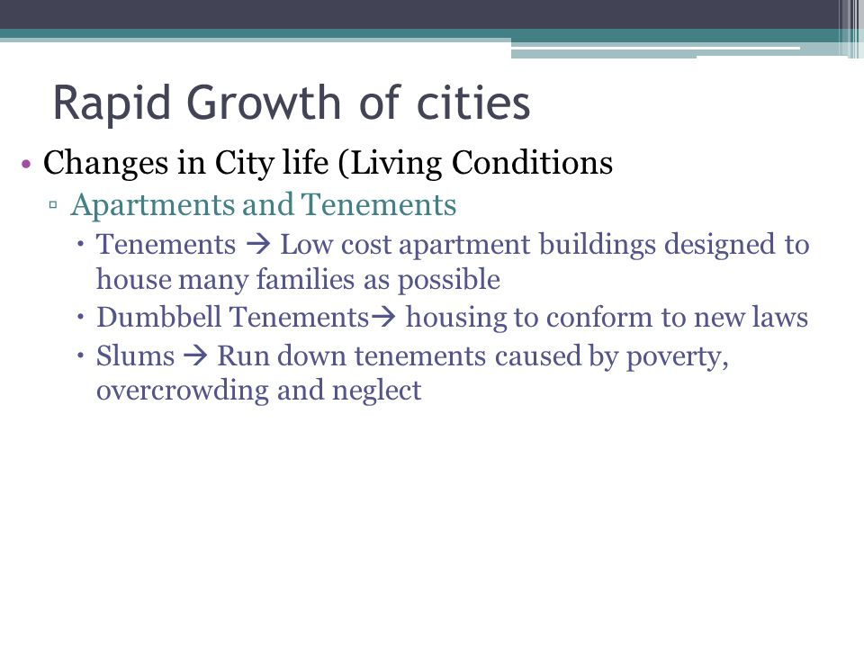 Rapid Growth of cities Changes in City life (Living Conditions