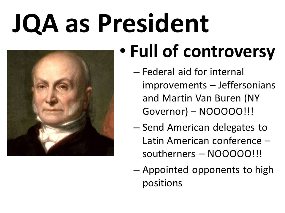 JQA as President Full of controversy