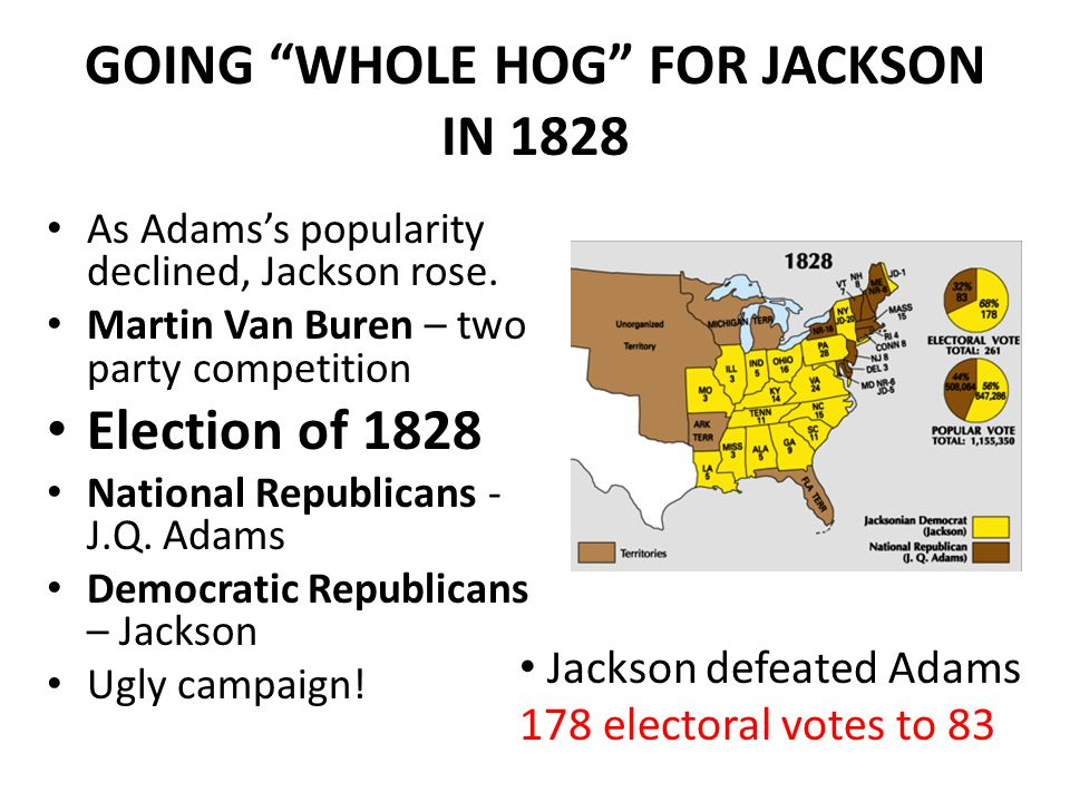 GOING WHOLE HOG FOR JACKSON IN 1828