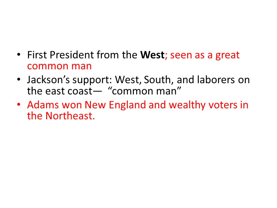 First President from the West; seen as a great common man