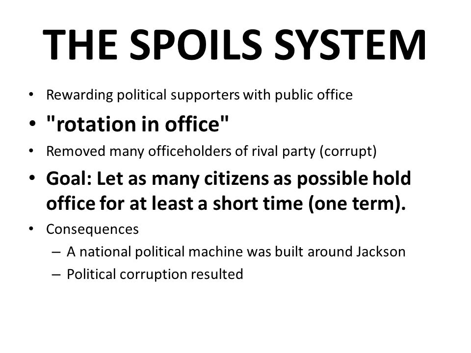 THE SPOILS SYSTEM rotation in office