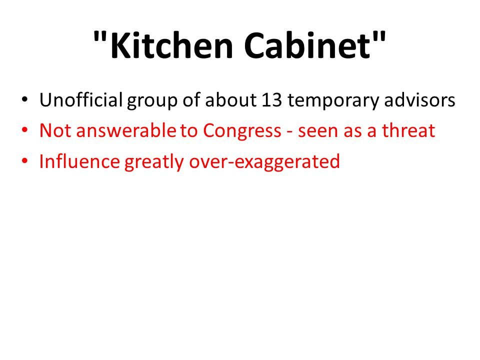 Kitchen Cabinet Unofficial group of about 13 temporary advisors