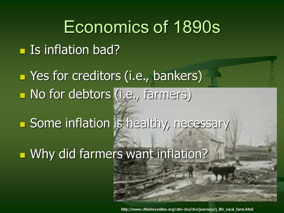 Economics of 1890s Is inflation bad Yes for creditors (i.e., bankers)