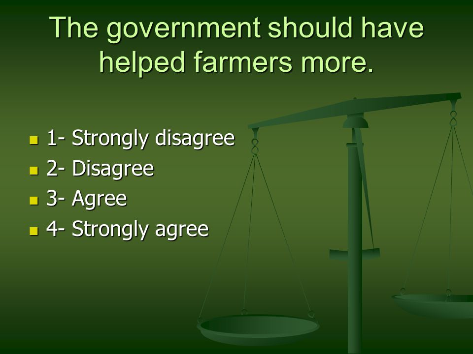 The government should have helped farmers more.