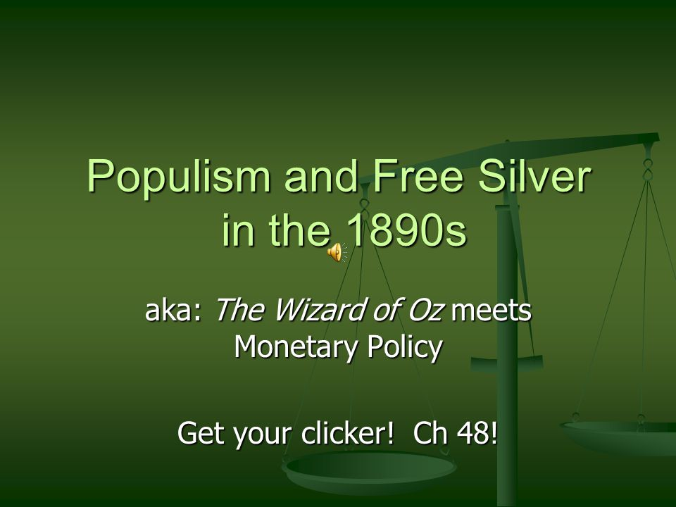 Populism and Free Silver in the 1890s