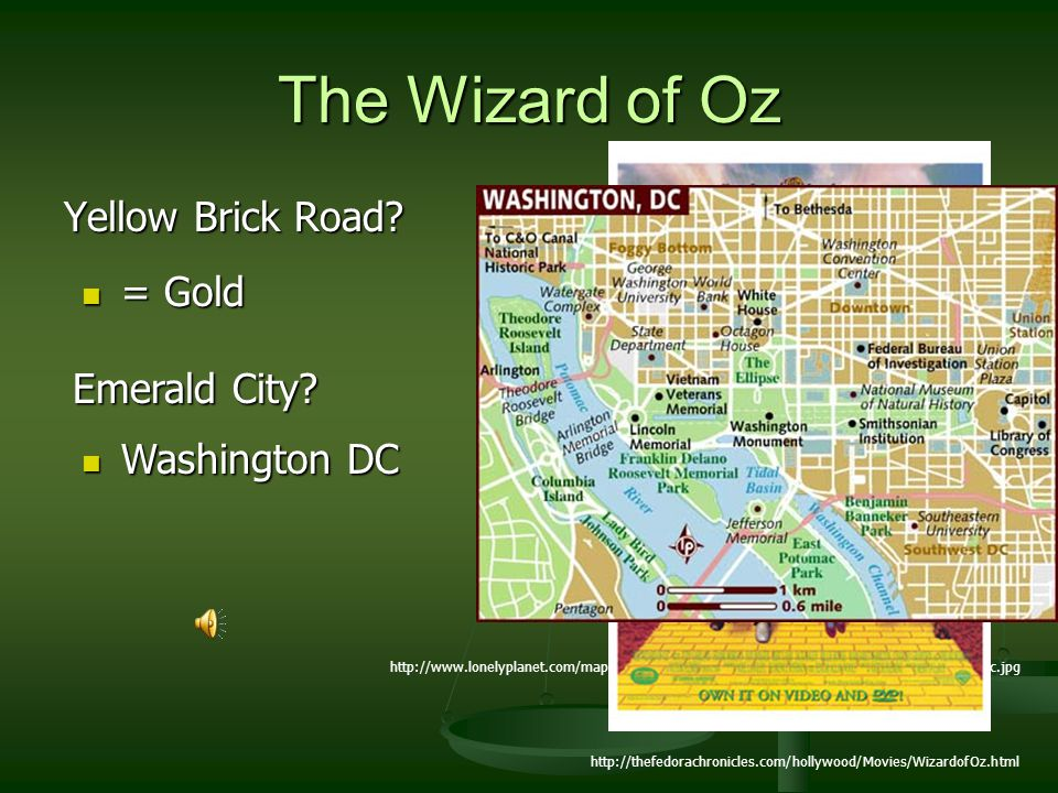 The Wizard of Oz Yellow Brick Road = Gold Emerald City Washington DC