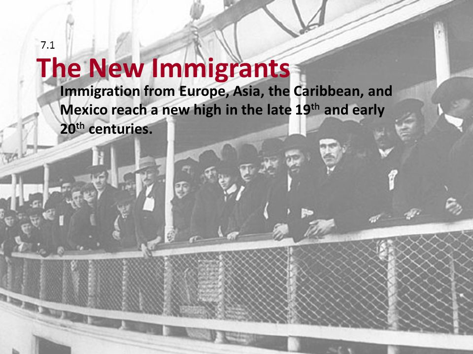 7.1 The New Immigrants.