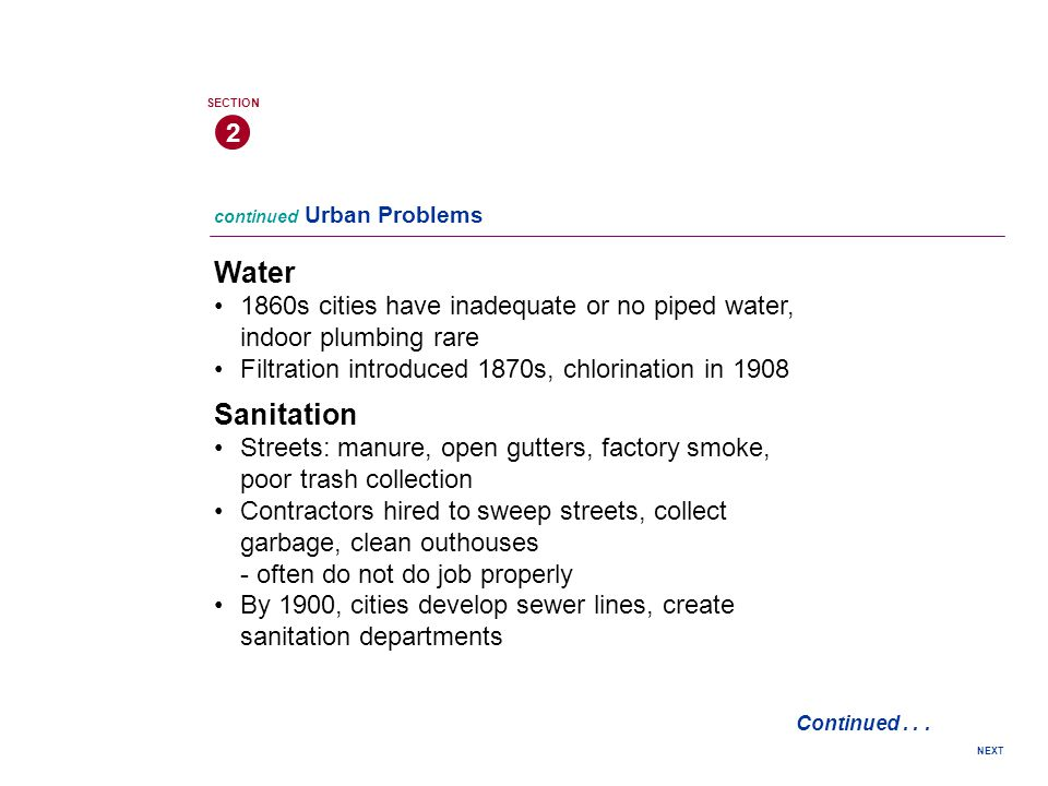 2 SECTION. continued Urban Problems. Water. 1860s cities have inadequate or no piped water, indoor plumbing rare.