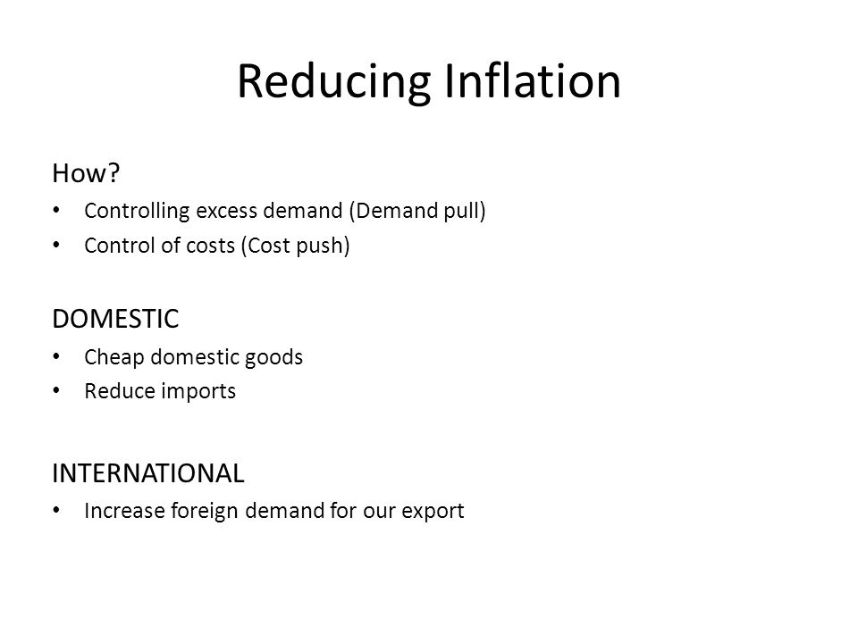 Reducing Inflation How DOMESTIC INTERNATIONAL