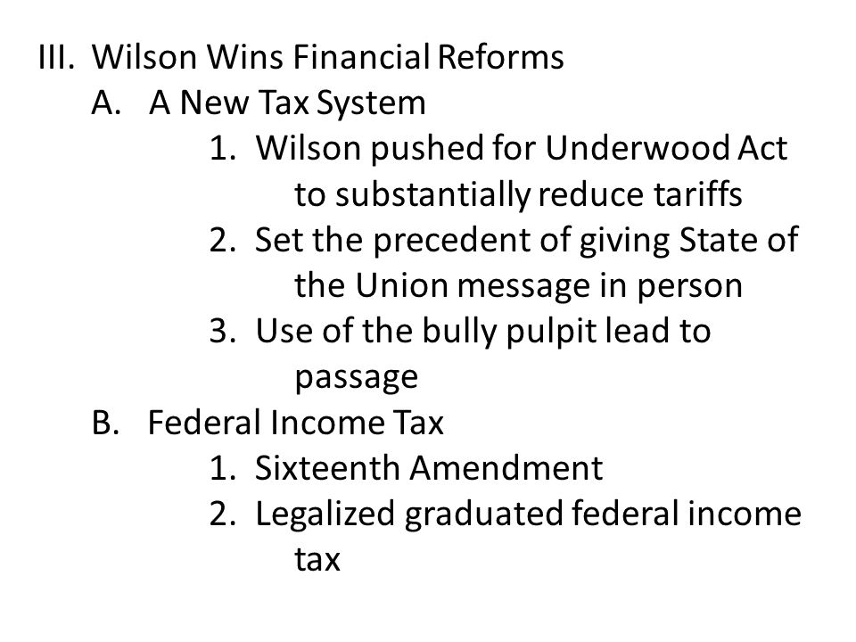 III. Wilson Wins Financial Reforms