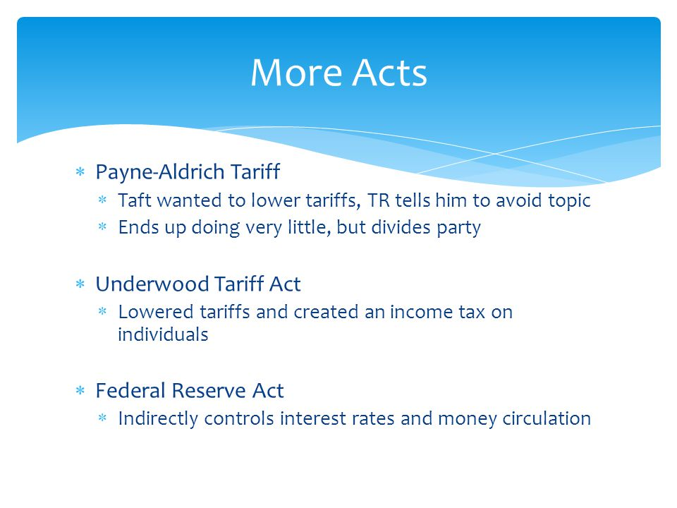 More Acts Payne-Aldrich Tariff Underwood Tariff Act