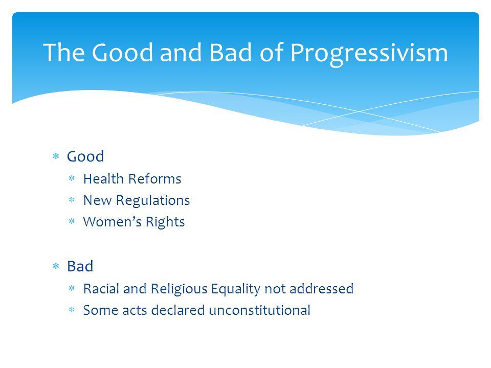 The Good and Bad of Progressivism