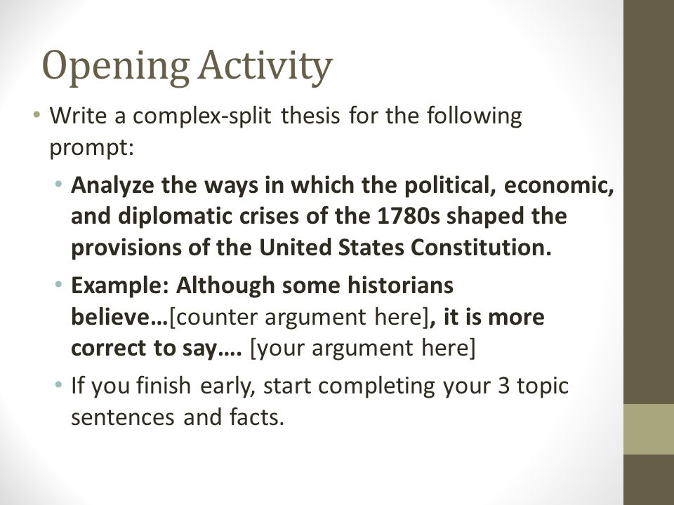 Opening Activity Write a complex-split thesis for the following prompt: