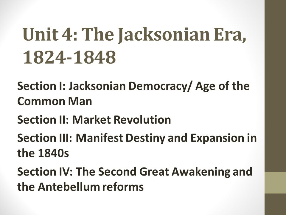 Unit 4: The Jacksonian Era, 1824-1848