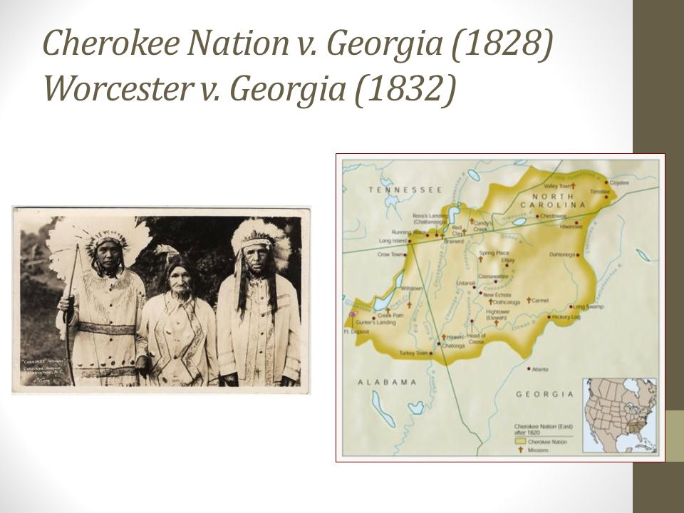 Cherokee Nation v. Georgia (1828) Worcester v. Georgia (1832)
