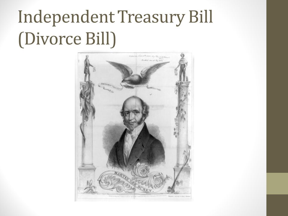Independent Treasury Bill (Divorce Bill)