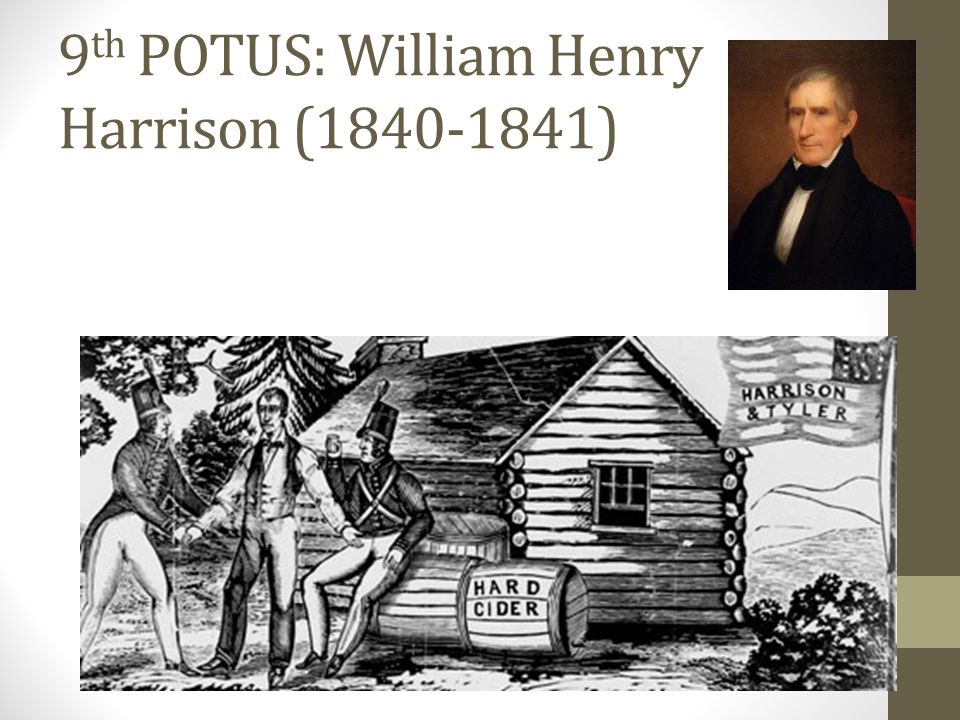 9th POTUS: William Henry Harrison (1840-1841)