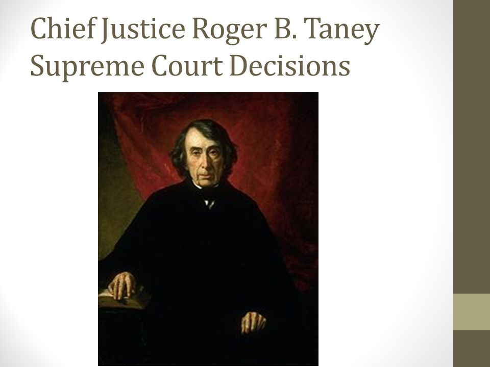 Chief Justice Roger B. Taney Supreme Court Decisions