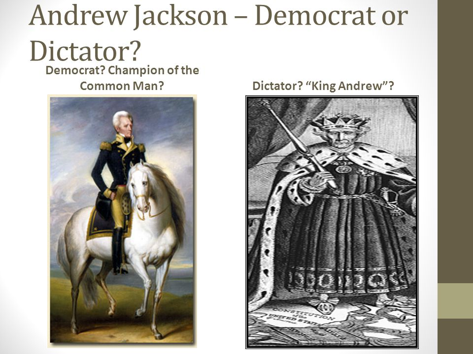 Andrew Jackson – Democrat or Dictator