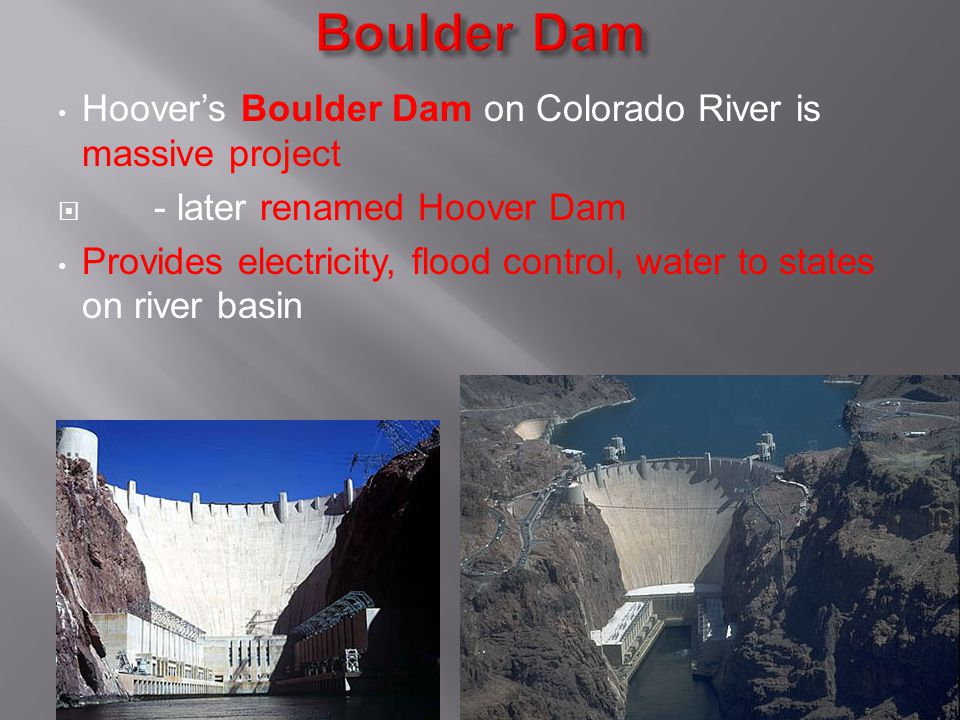 Boulder Dam Hoover's Boulder Dam on Colorado River is massive project