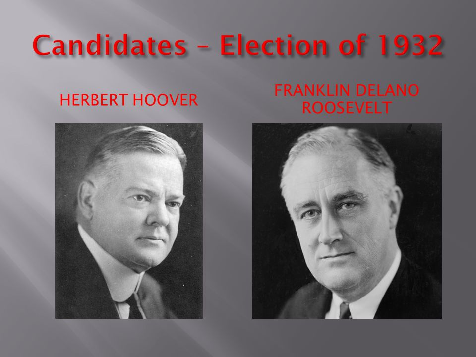 Candidates – Election of 1932