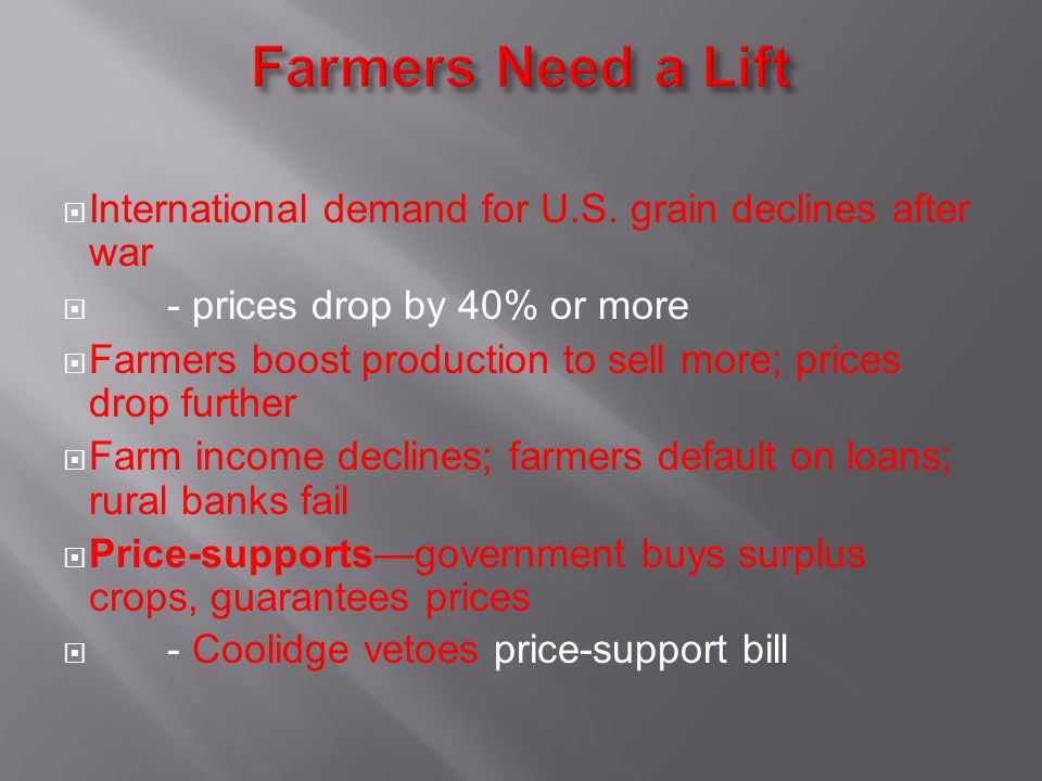 Farmers Need a Lift International demand for U.S. grain declines after war. - prices drop by 40% or more.