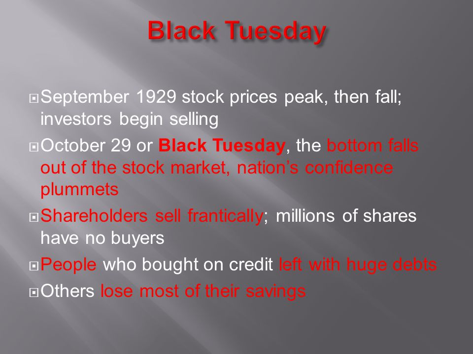 Black Tuesday September 1929 stock prices peak, then fall; investors begin selling.
