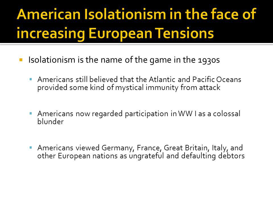 American Isolationism in the face of increasing European Tensions