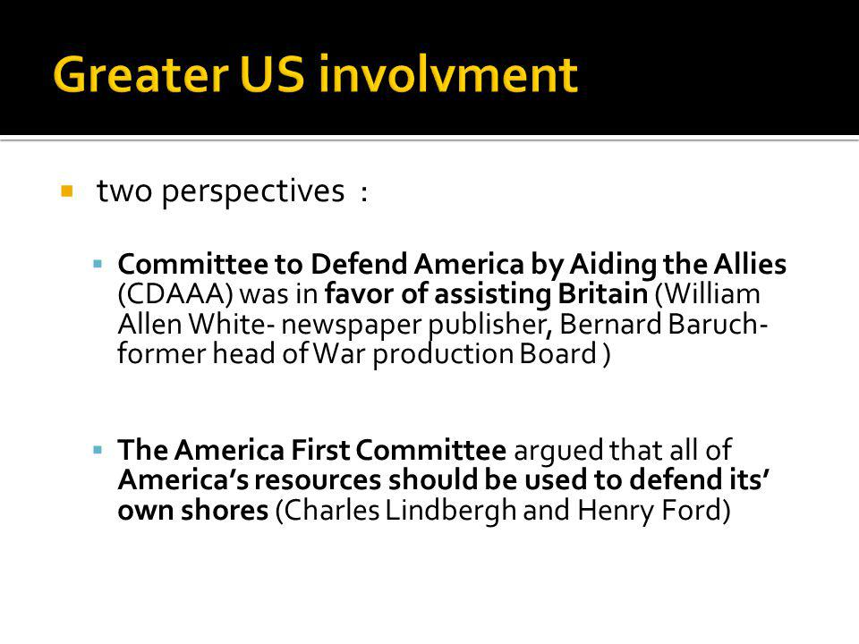 Greater US involvment two perspectives :