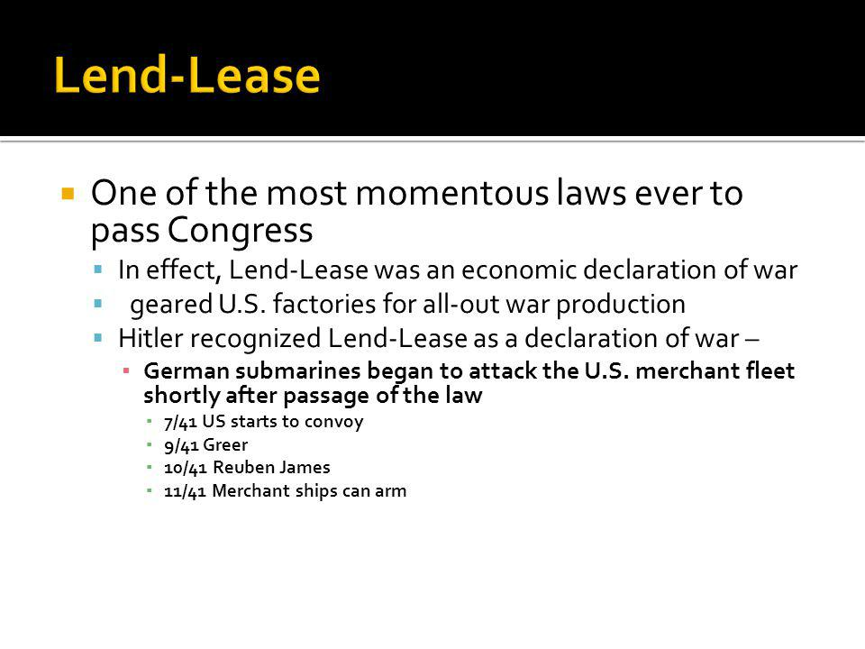 Lend-Lease One of the most momentous laws ever to pass Congress