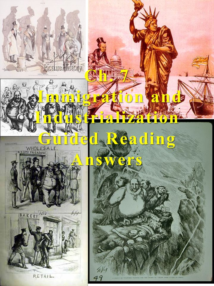 Ch. 7 Immigration and Industrialization Guided Reading Answers