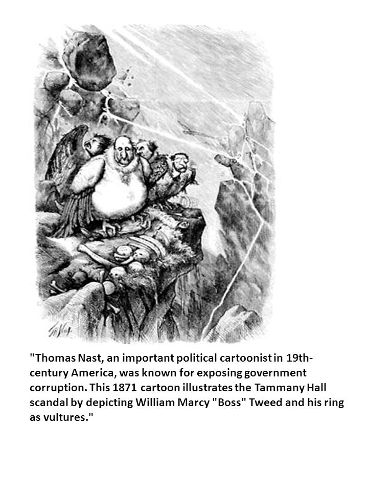 Thomas Nast, an important political cartoonist in 19th-century America, was known for exposing government corruption.