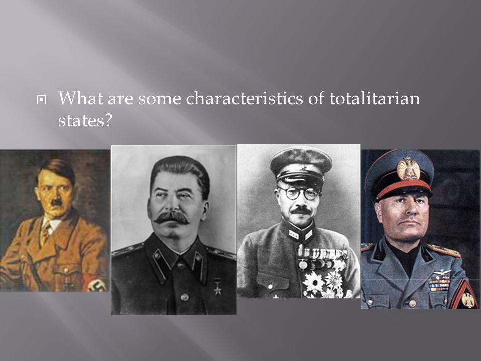 What are some characteristics of totalitarian states