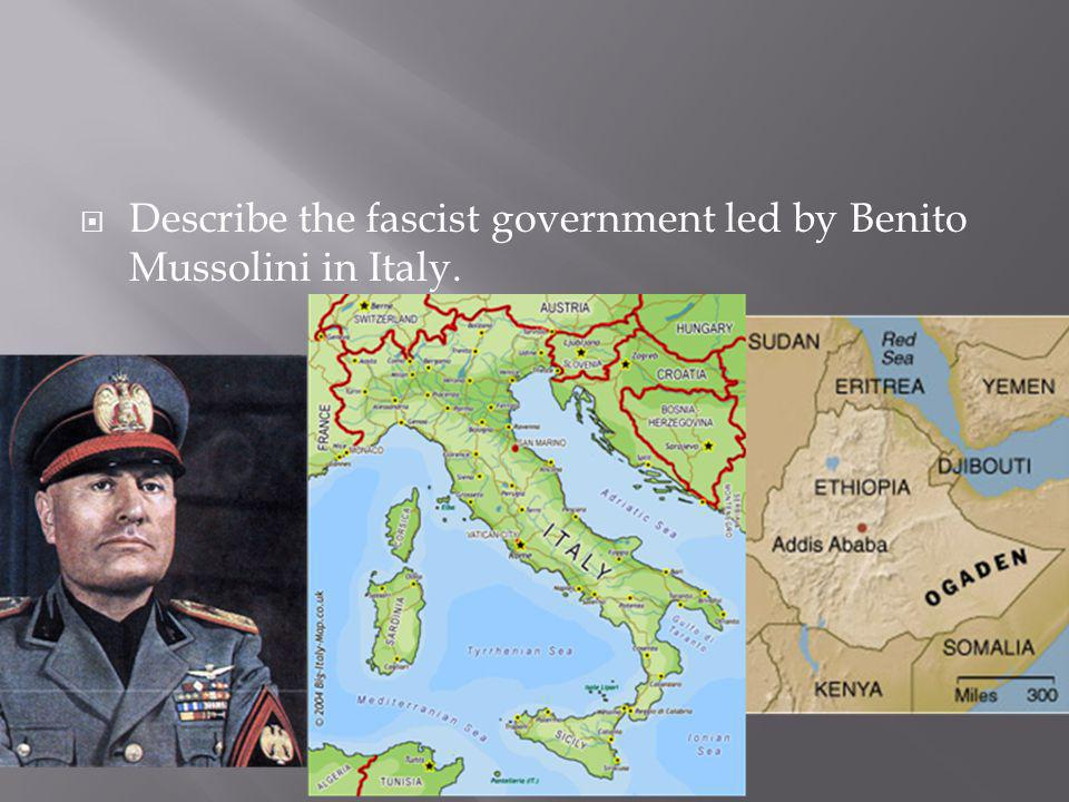 Describe the fascist government led by Benito Mussolini in Italy.