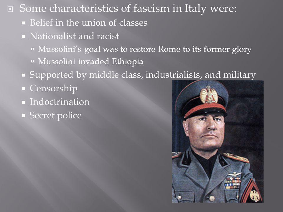 Some characteristics of fascism in Italy were: