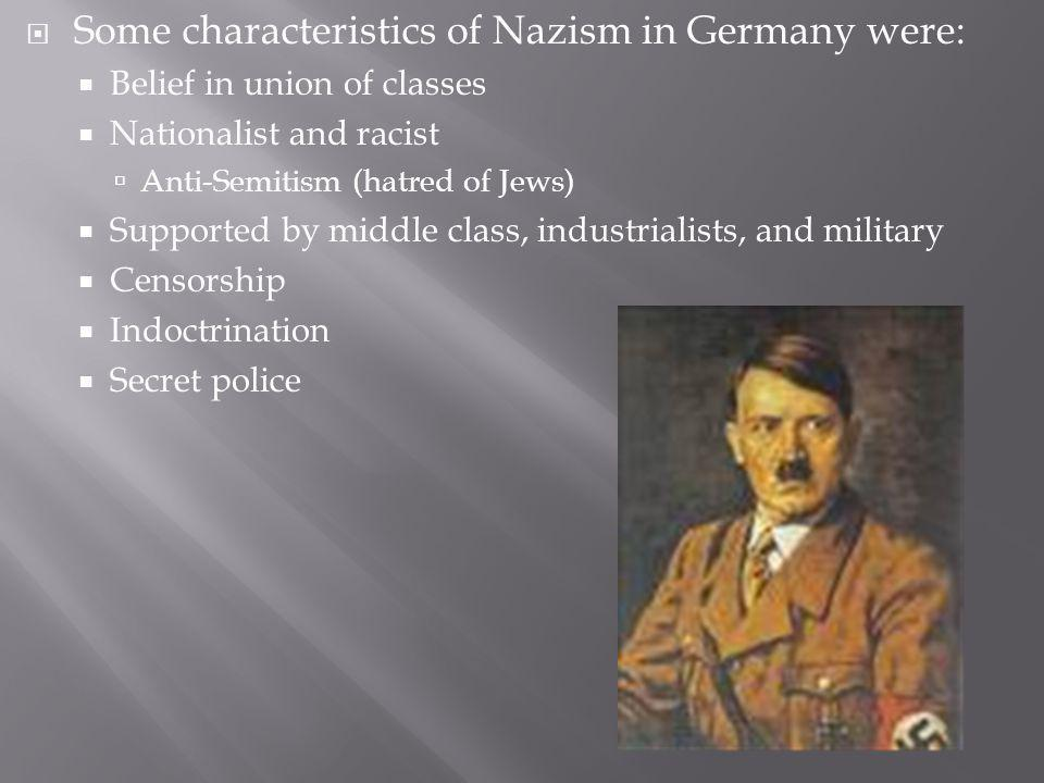 Some characteristics of Nazism in Germany were: