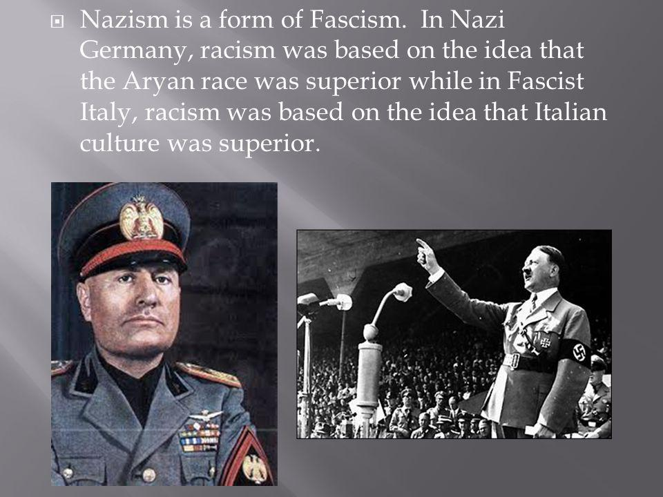 Nazism is a form of Fascism