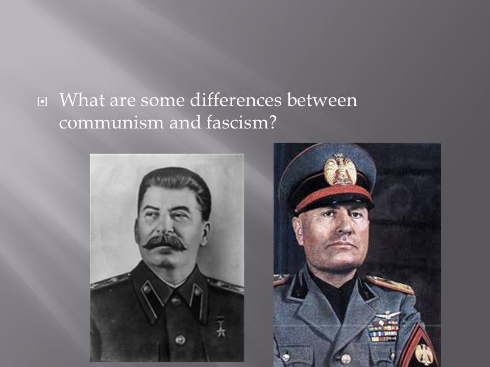 What are some differences between communism and fascism