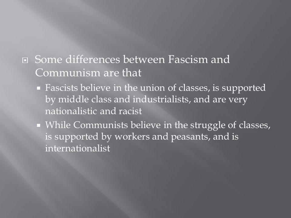 Some differences between Fascism and Communism are that
