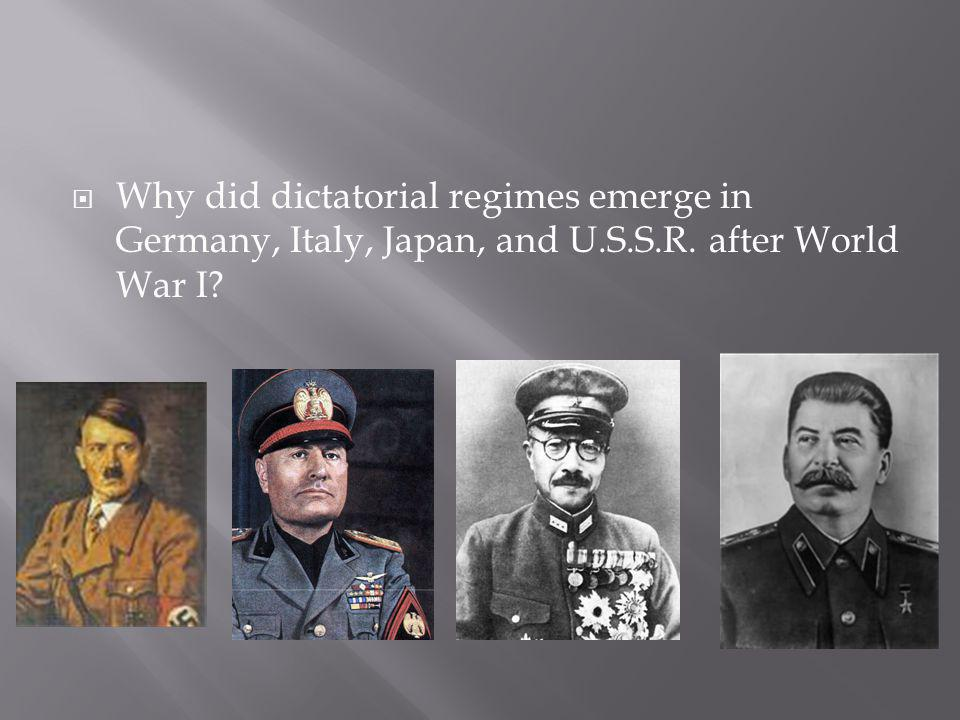 Why did dictatorial regimes emerge in Germany, Italy, Japan, and U. S