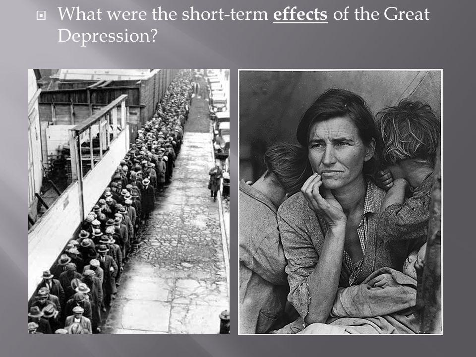 What were the short-term effects of the Great Depression