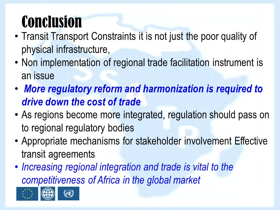 Conclusion Transit Transport Constraints it is not just the poor quality of physical infrastructure,