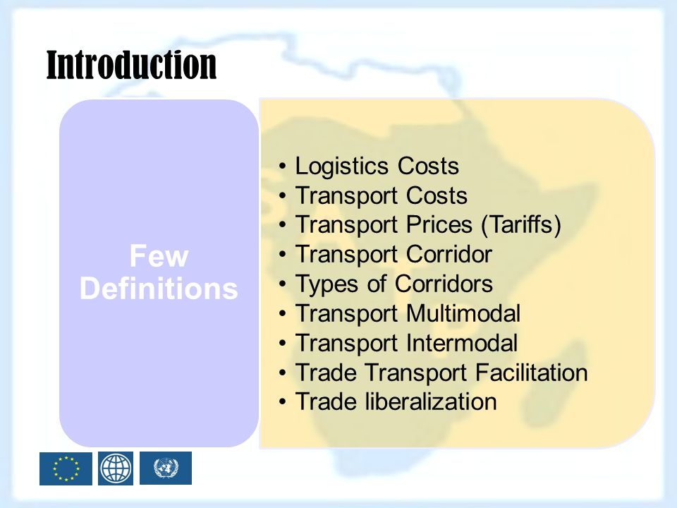 Introduction Few Definitions Logistics Costs Transport Costs