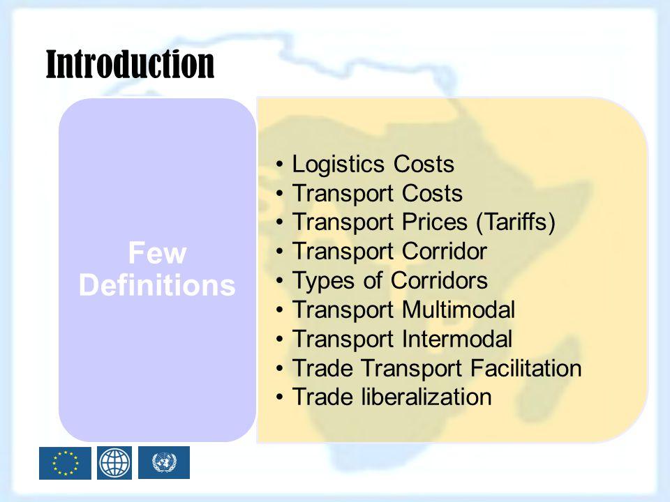 Introduction Few Definitions Logistics Costs Transport Costs
