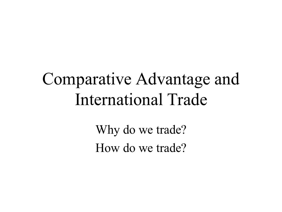 Why do countries trade?